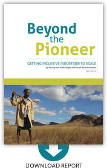Beyond the Pioneer: Getting Inclusive Industries to Scale